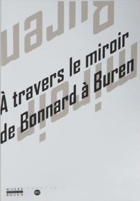 A travers le miroir de bonnard buren exhibitions for A travers le miroir